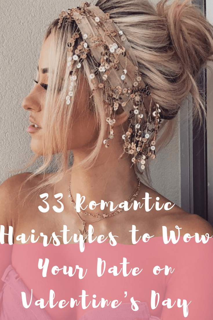 33 Romantic Hairstyles to Wow Your Date on Valentine's Day