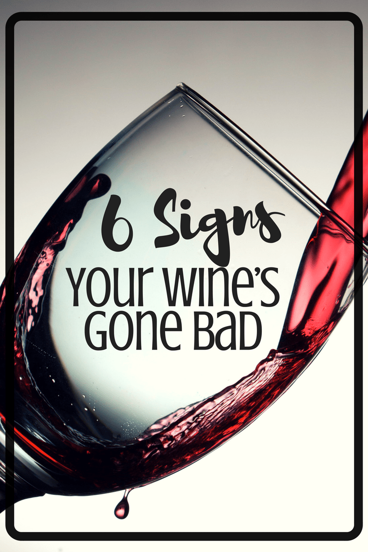 6 Signs Your Wine's Gone Bad