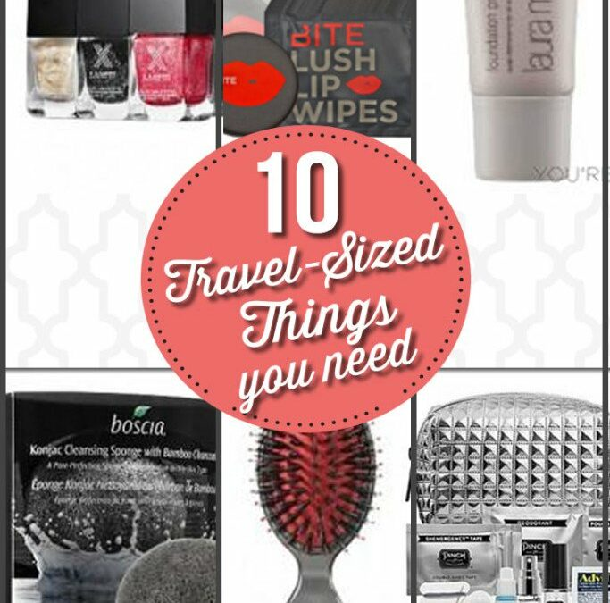 10 Travel-Sized Beauty Products you Need for your Next Trip