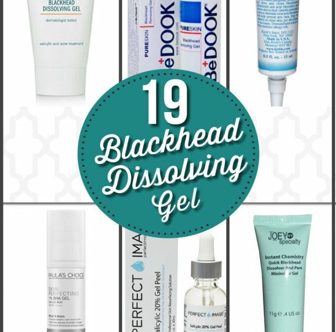 19 Best Blackhead Dissolving Gels for Clear Skin