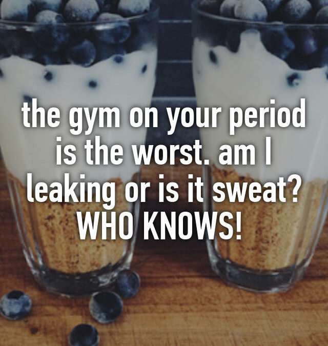 15 Relatable Confessions About Period Problems