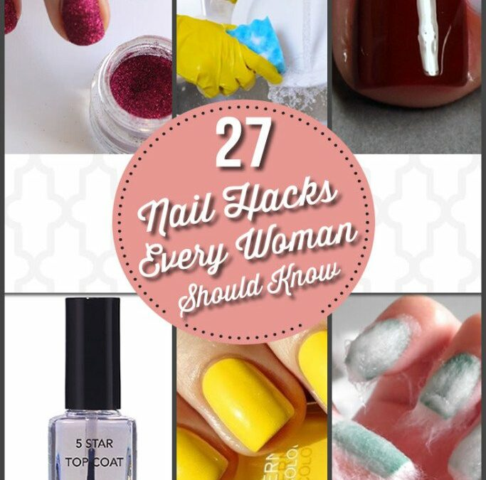 27 Nail Hacks EVERYONE Should Know