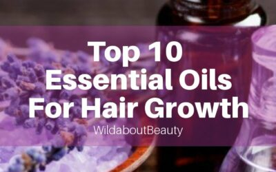 Top 10 Essential Oils for Hair Growth