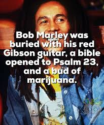 bob marley burried with a bud of weed
